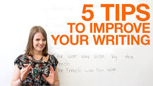 tips to improve your writing 5 tips to improve your writing