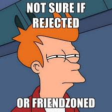 Not Sure If Rejected Or Friendzoned ● Create Meme via Relatably.com