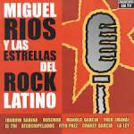 Miguel Rios y las Estrellas del Rock Latino