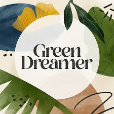 Green Dreamer: Sustainability and Regeneration From Ideas to Life