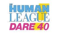 Tickets: The <b>Human League</b> - <b>Dare</b> 40, Manchester   Fri 10 Dec 21 ...