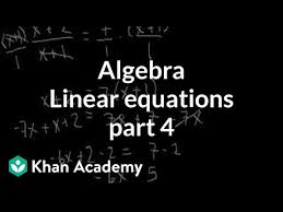 Linear equations <b>4</b> (video) | Khan Academy
