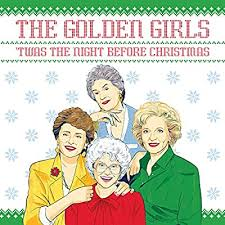 The Golden <b>Girls</b>: 'Twas the Night Before <b>Christmas</b>: Sedita ...