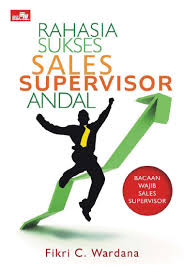buku rahasia sukses s supervisor andal oleh fikri c wardana buku digital rahasia sukses s supervisor andal oleh fikri c wardana