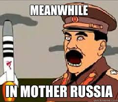 meanwhile in mother russia - Misc - quickmeme via Relatably.com