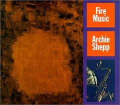 <b>Shepp</b>, <b>Archie</b> - <b>Fire</b> Music - Amazon.com Music