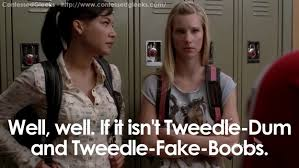 "Well, well. If it isn't Tweedle-Dum and Tweedle-Fake-Boobs."" - Sue ... via Relatably.com"