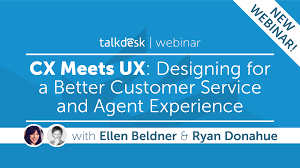 cx meets ux designing for a better customer service and agent cx meets ux designing for a better customer service and agent experience talkdesk