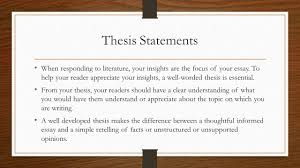 thesis statements constructing powerful thesis statements ppt thesis statements when responding to literature your insights are the focus of your essay