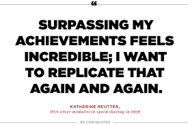 motivating quotes from olympic athletes reader s digest katherin reutter on the satisfaction of reaching your goals