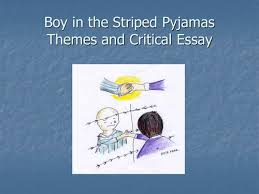 the boy in the striped pajamas essayboy in the striped pajamas essay boy in the striped pyjamas essay introduction   essay topics