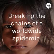 Breaking the chains of a worldwide epidemic