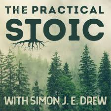 The Practical Stoic with Simon J. E. Drew