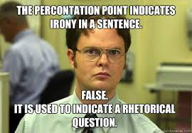The percontation point indicates irony in a sentence. False. It is ... via Relatably.com