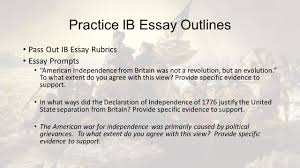 from revolution to the constitution the birth of a nation ppt practice ib essay outlines pass out ib essay rubrics essay prompts american independence from britain was