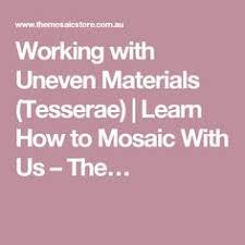 Working with <b>Uneven</b> Materials (Tesserae) | Tile & Glass - How To ...