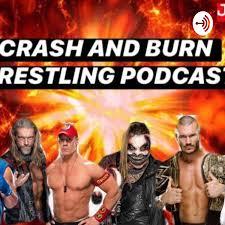 Crash And Burn Wrestling Podcast