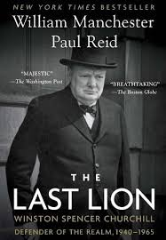Thoughts on The Last Lion, the Biography of Winston Churchill by ...