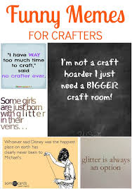 29 Funny Memes for Crafters | Craftaholics Anonymous | Bloglovin' via Relatably.com