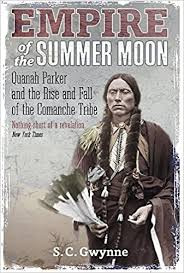 <b>Empire of the</b> Summer Moon: Quanah Parker and the Rise and Fall ...