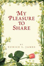 My Pleasure to Share eBook by Eunice L. James - 9781467042123 ...
