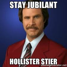 Stay Jubilant Hollister Stier - Anchorman Birthday | Meme Generator via Relatably.com