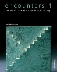 encounters architectural essays juhani pallasmaa encounters 1 architectural essays juhani pallasmaa 9789522670229 com books