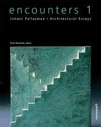 encounters architectural essays juhani pallasmaa encounters 1 architectural essays juhani pallasmaa 9789522670229 com books