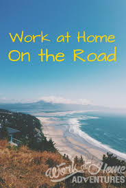 work at home will travel tips for taking your telecommute job work at home will travel 5 tips for taking your telecommute job on the road