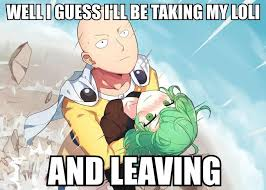 I'll be leaving now | One-Punch Man | Know Your Meme via Relatably.com