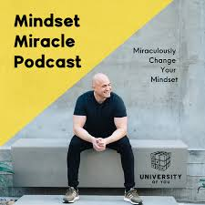 The Mindset Miracle Podcast