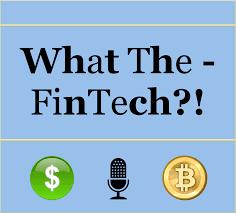 What The - Fintech?!