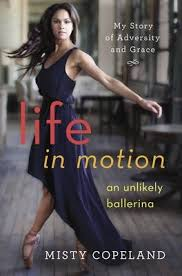 Life in Motion : Misty Copeland : 9781476737980