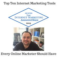 top internet marketing tools every online marketer should have 10 top internet marketing tools every online marketer should have