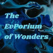 The EvPorium of Wonders