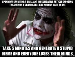 spend days writing a brilliant investigative article exposing ... via Relatably.com