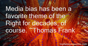 Thomas Frank quotes: top famous quotes and sayings from Thomas Frank via Relatably.com