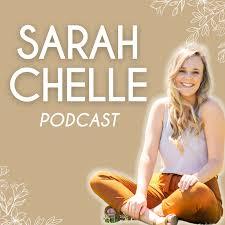 Sarah Chelle Podcast