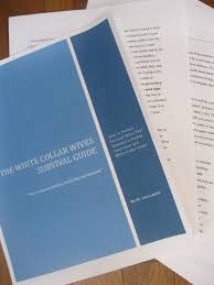 white collar wives club the white collar wives survival guide is now one step closer to publication it s been a long time coming but the book is now complete