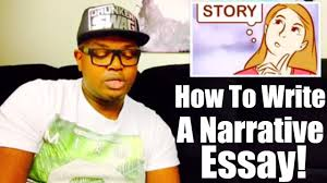 how to write a narrative essay step by step 2016 how to write a narrative essay step by step