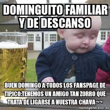 Meme Drunk Baby - dominguito familiar y de descanso Buen domingo a ... via Relatably.com