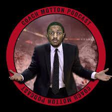 Coach Motton Podcast