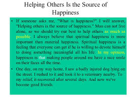 Essay On Happiness Is Helping Others   Essay Essay On Happiness Is Helping Others Makes You