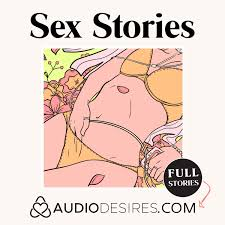 Sex Stories by Audiodesires.com