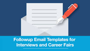 follow up email templates for interviews and career fairs follow up email templates for interviews and career fairs