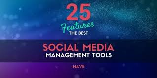 25 Features the Best Social Media Management Tools Have