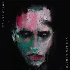 <b>MARILYN MANSON</b> - <b>WE</b> ARE CHAOS