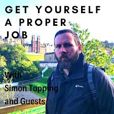 Get Yourself a Proper Job