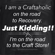 Craftaholics Anonymous® | Funny Crafting Memes via Relatably.com