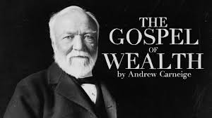 andrew carnegie s gospel of wealth explained and annotated fact andrew carnegie s gospel of wealth explained and annotated fact myth